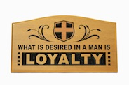 CNC Wall Plaque: What is desired in a man is loyalty